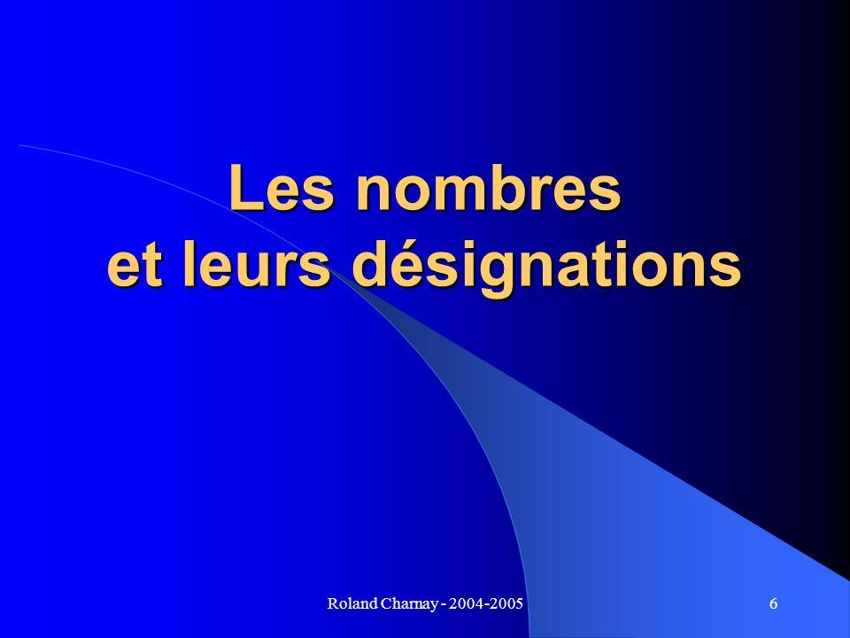 Roland Charnay - 2004-20056 Les nombres et leurs désignations