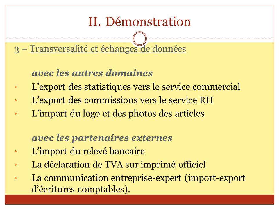 II.Démonstration 3 – Transversalité et échanges de données avec les autres domaines Lexport des statistiques vers le service commercial Lexport des co