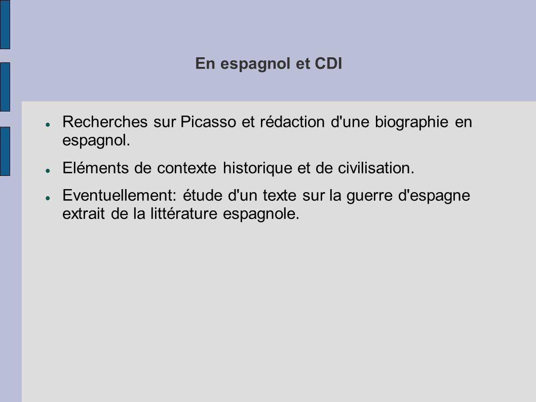En espagnol et CDI Recherches sur Picasso et rédaction d'une biographie en espagnol. Eléments de contexte historique et de civilisation. Eventuellemen