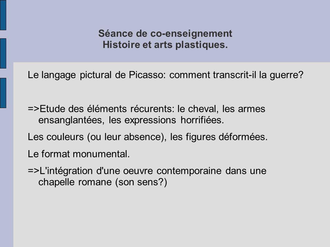 Séance de co-enseignement Histoire et arts plastiques. Le langage pictural de Picasso: comment transcrit-il la guerre? =>Etude des éléments récurents:
