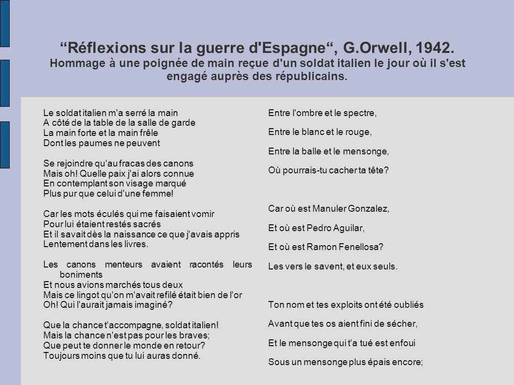 Réflexions sur la guerre d'Espagne, G.Orwell, 1942. Hommage à une poignée de main reçue d'un soldat italien le jour où il s'est engagé auprès des répu