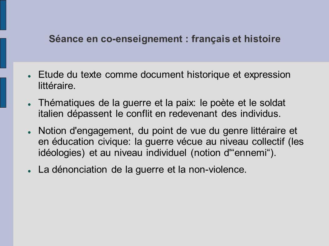 Séance en co-enseignement : français et histoire Etude du texte comme document historique et expression littéraire. Thématiques de la guerre et la pai