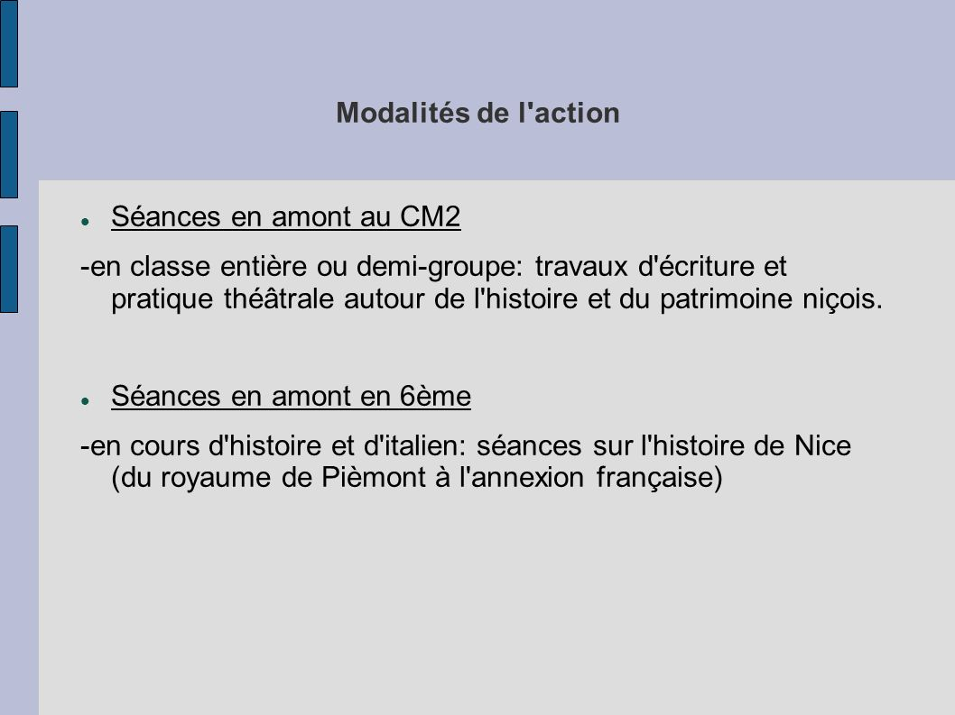 Modalités de l'action Séances en amont au CM2 -en classe entière ou demi-groupe: travaux d'écriture et pratique théâtrale autour de l'histoire et du p