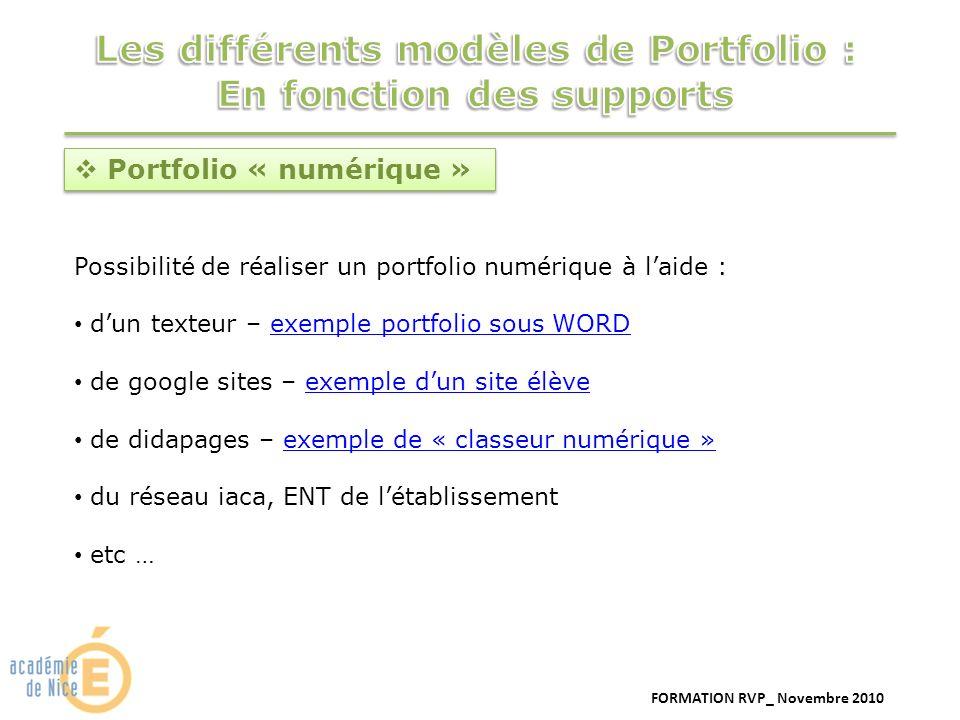 FORMATION RVP_ Novembre 2010 Portfolio « numérique » Possibilité de réaliser un portfolio numérique à laide : dun texteur – exemple portfolio sous WOR