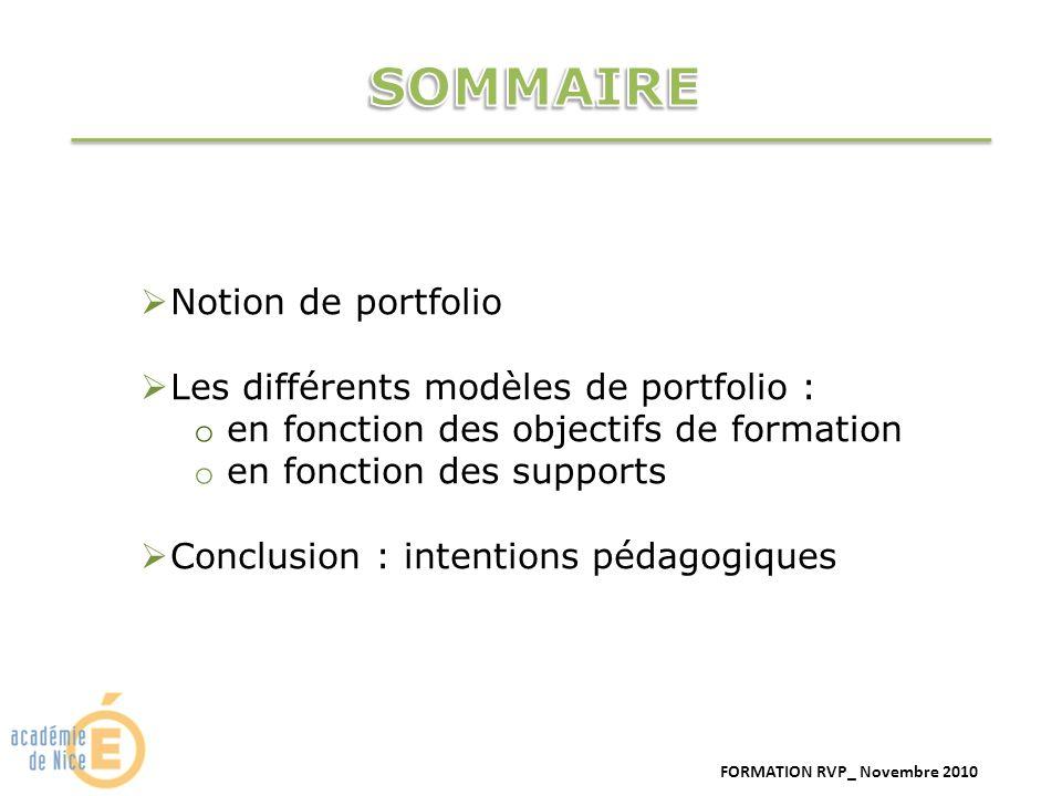 Notion de portfolio Les différents modèles de portfolio : o en fonction des objectifs de formation o en fonction des supports Conclusion : intentions