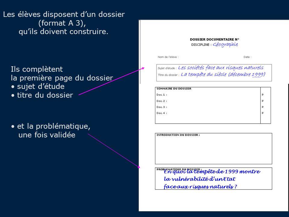 Ils complètent la première page du dossier sujet détude titre du dossier et la problématique, une fois validée Les élèves disposent dun dossier (format A 3), quils doivent construire.