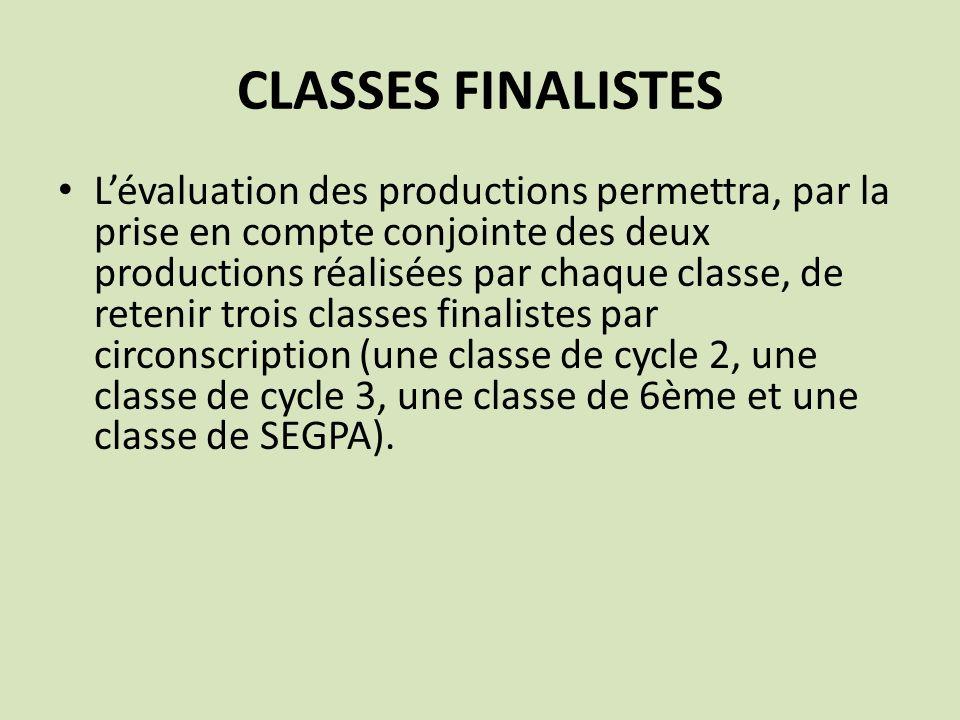 CLASSES FINALISTES Lévaluation des productions permettra, par la prise en compte conjointe des deux productions réalisées par chaque classe, de reteni