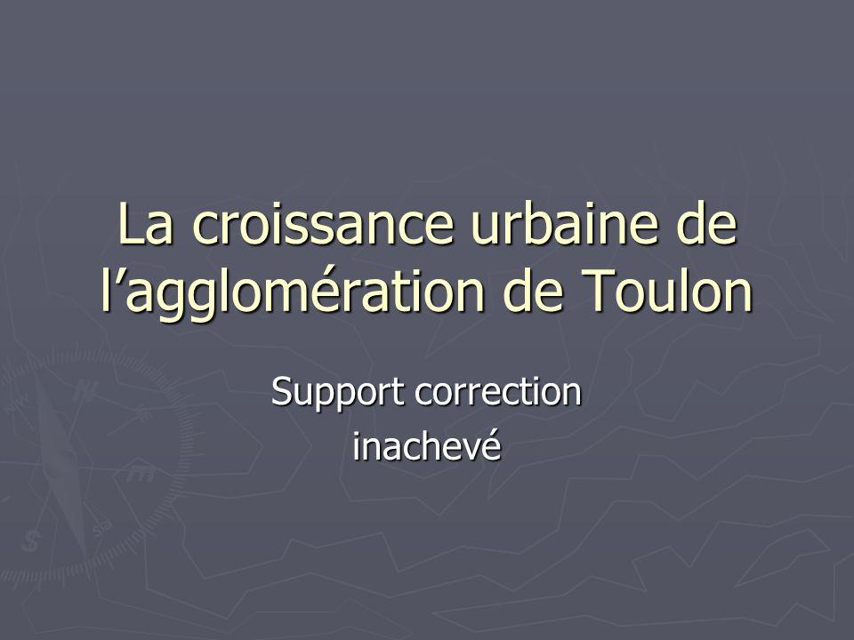La croissance urbaine de lagglomération de Toulon Support correction inachevé