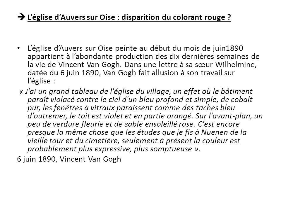 Léglise dAuvers sur Oise : disparition du colorant rouge ? Léglise dAuvers sur Oise peinte au début du mois de juin1890 appartient à labondante produc