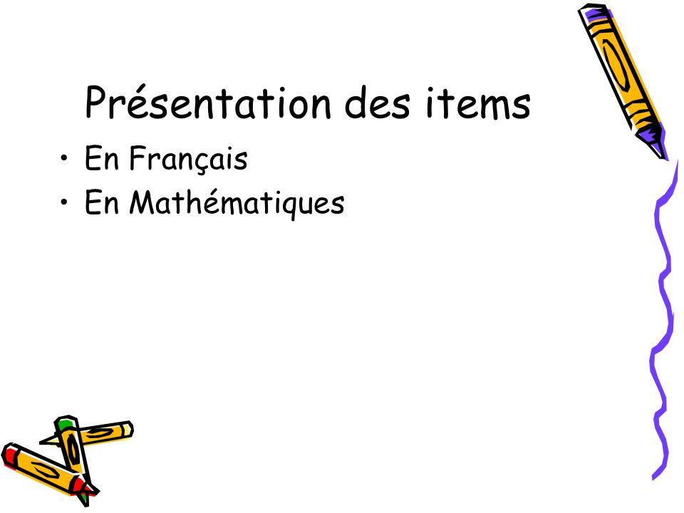 Présentation des items En Français En Mathématiques