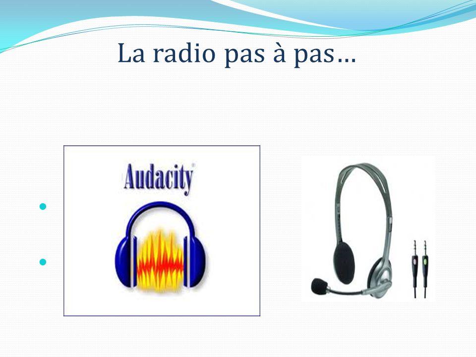 La radio pas à pas…