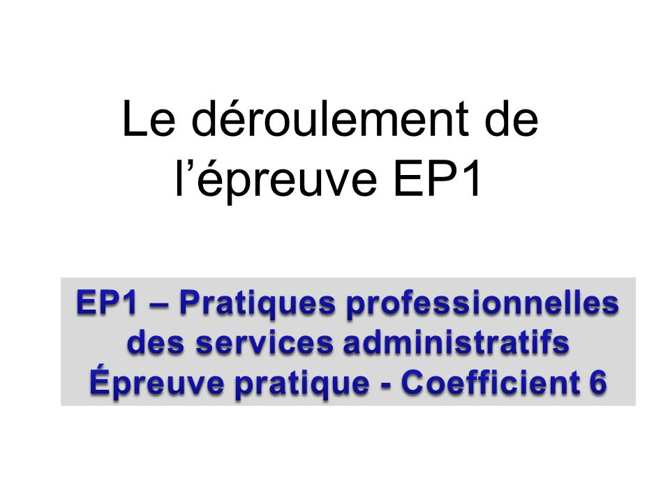 Le déroulement de lépreuve EP1