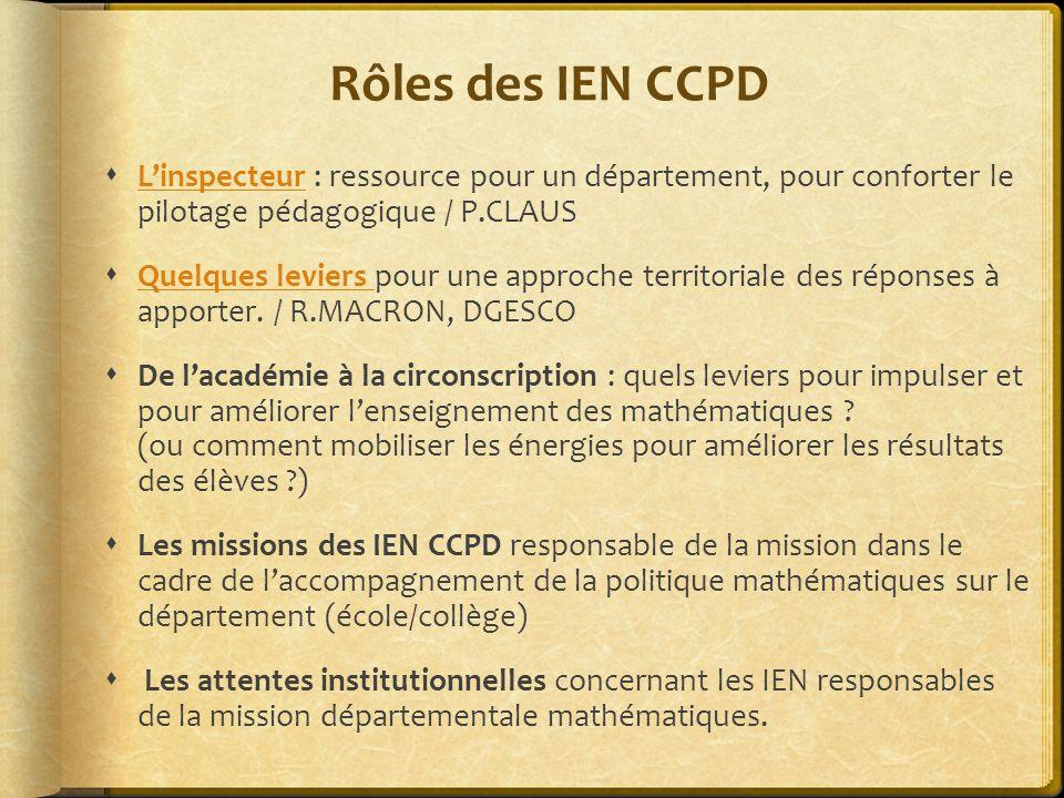 Rôles des IEN CCPD Linspecteur : ressource pour un département, pour conforter le pilotage pédagogique / P.CLAUS Linspecteur Quelques leviers pour une approche territoriale des réponses à apporter.
