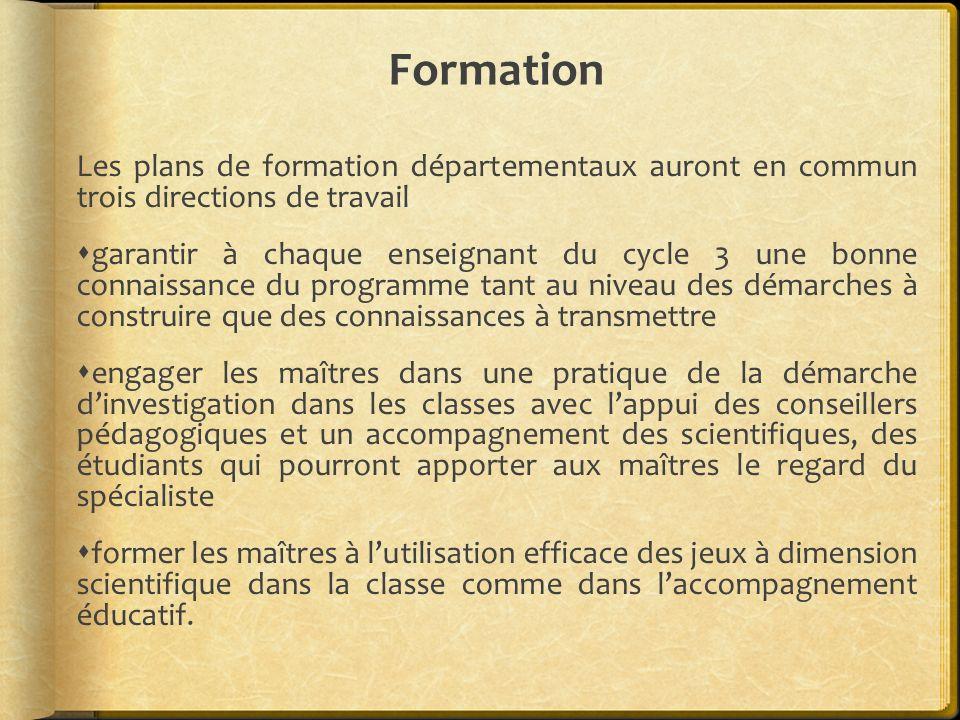 Formation Les plans de formation départementaux auront en commun trois directions de travail garantir à chaque enseignant du cycle 3 une bonne connais