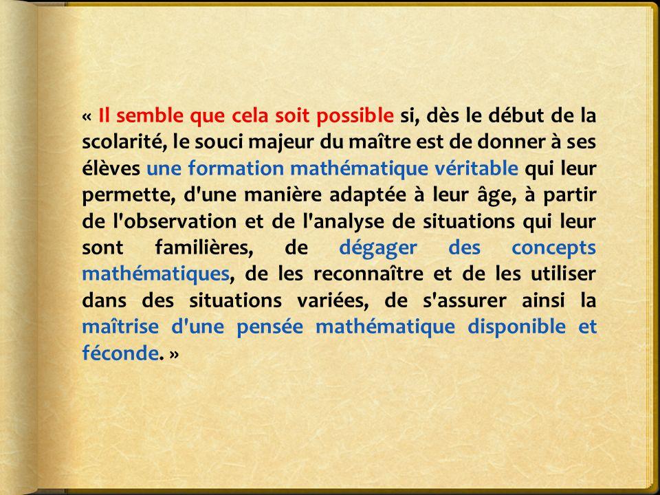 « Il semble que cela soit possible si, dès le début de la scolarité, le souci majeur du maître est de donner à ses élèves une formation mathématique v