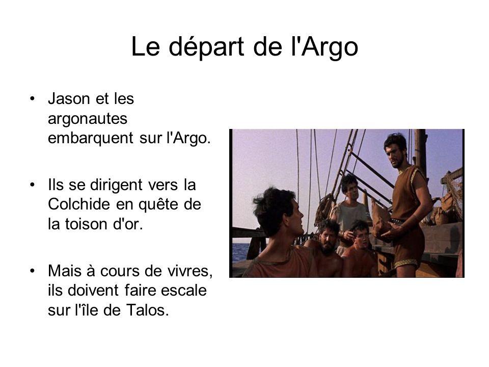 Le départ de l'Argo Jason et les argonautes embarquent sur l'Argo. Ils se dirigent vers la Colchide en quête de la toison d'or. Mais à cours de vivres
