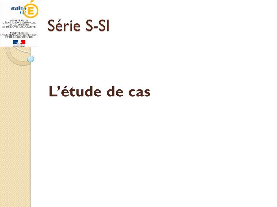 Série S-SI Létude de cas