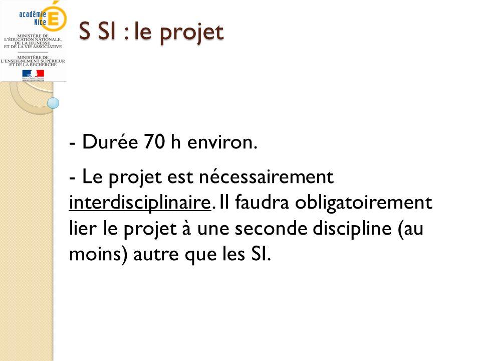- Durée 70 h environ. - Le projet est nécessairement interdisciplinaire. Il faudra obligatoirement lier le projet à une seconde discipline (au moins)