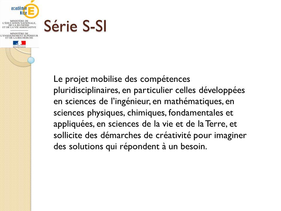 Série S-SI Le projet mobilise des compétences pluridisciplinaires, en particulier celles développées en sciences de lingénieur, en mathématiques, en s