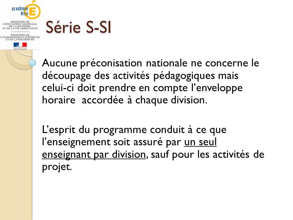 Série S-SI Aucune préconisation nationale ne concerne le découpage des activités pédagogiques mais celui-ci doit prendre en compte lenveloppe horaire
