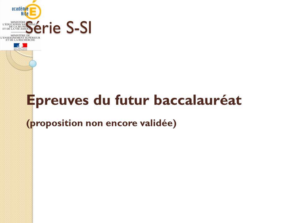 Série S-SI Epreuves du futur baccalauréat (proposition non encore validée)