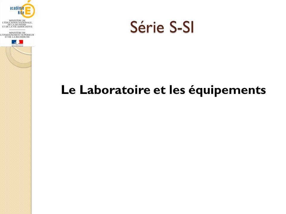 Série S-SI Le Laboratoire et les équipements