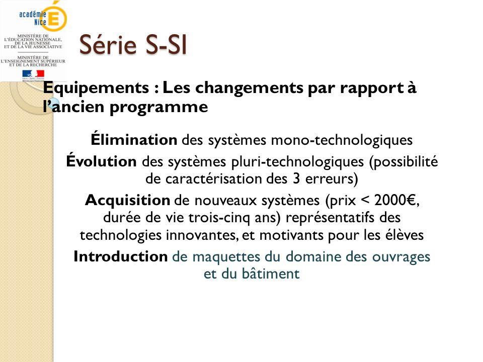 Equipements : Les changements par rapport à lancien programme Élimination des systèmes mono-technologiques Évolution des systèmes pluri-technologiques