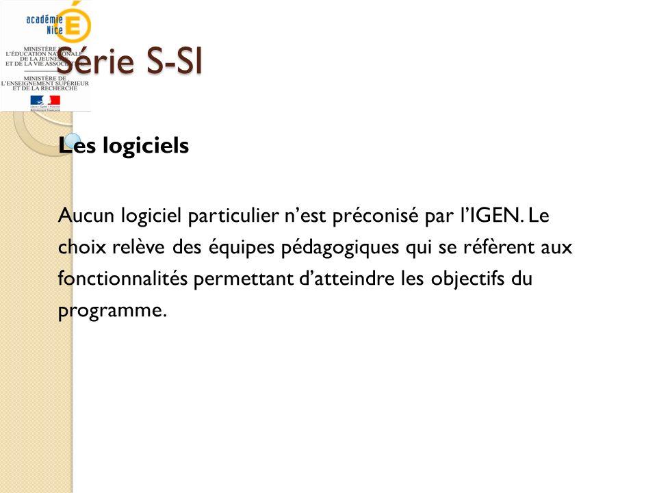 Série S-SI Les logiciels Aucun logiciel particulier nest préconisé par lIGEN. Le choix relève des équipes pédagogiques qui se réfèrent aux fonctionnal