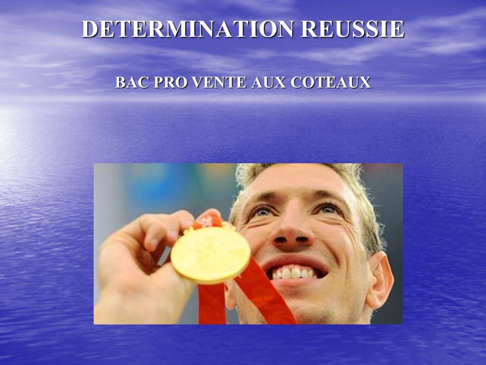 DETERMINATION REUSSIE BAC PRO VENTE AUX COTEAUX