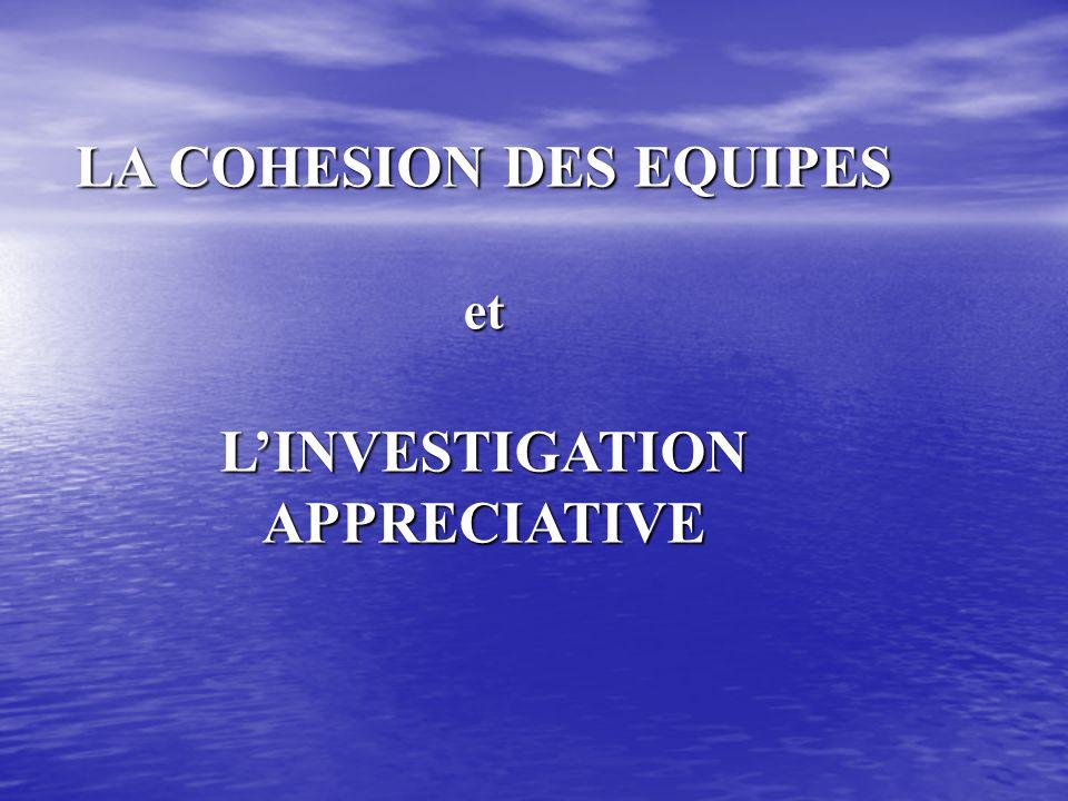LA COHESION DES EQUIPES et LINVESTIGATION APPRECIATIVE