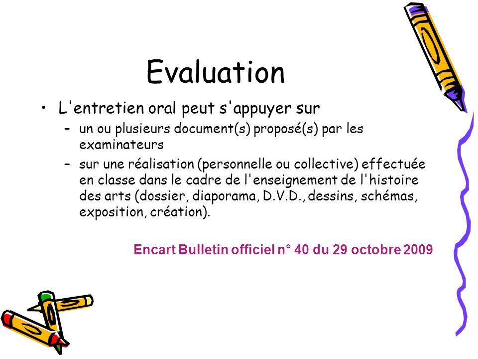 Evaluation L'entretien oral peut s'appuyer sur –un ou plusieurs document(s) proposé(s) par les examinateurs –sur une réalisation (personnelle ou colle