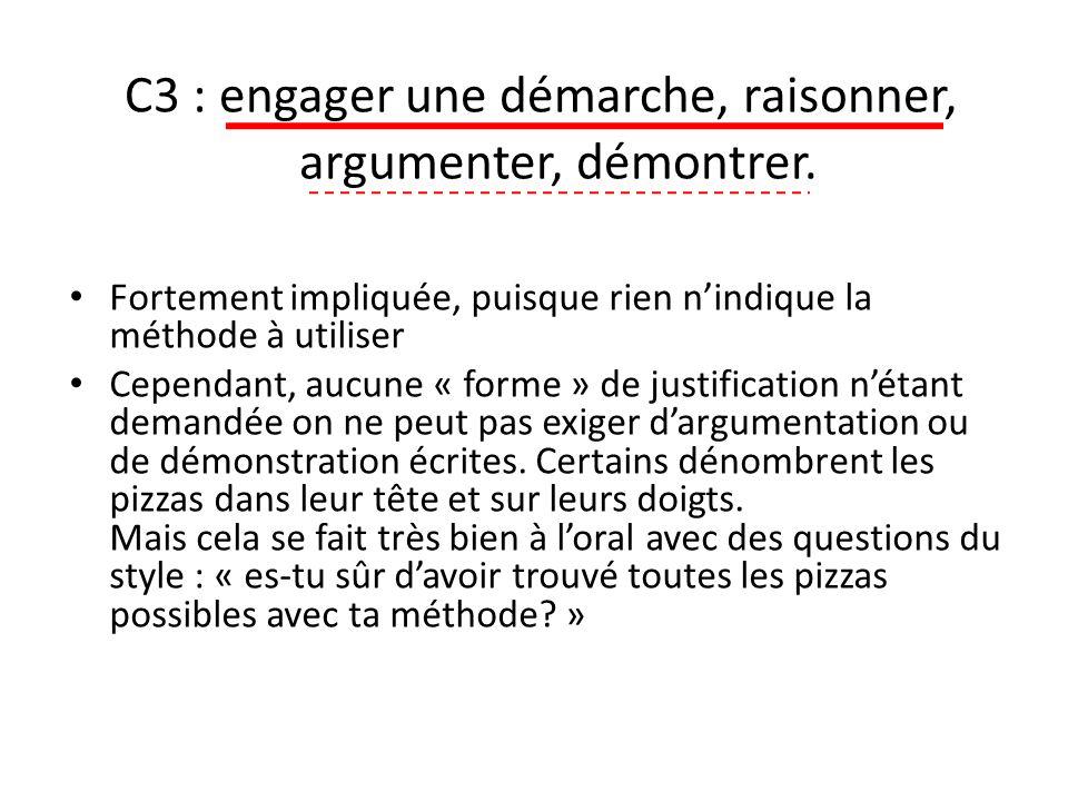C3 : engager une démarche, raisonner, argumenter, démontrer. Fortement impliquée, puisque rien nindique la méthode à utiliser Cependant, aucune « form