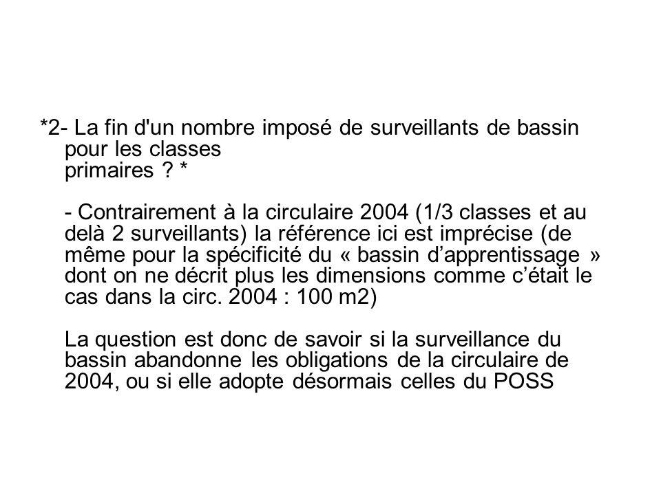 *2- La fin d'un nombre imposé de surveillants de bassin pour les classes primaires ? * - Contrairement à la circulaire 2004 (1/3 classes et au delà 2