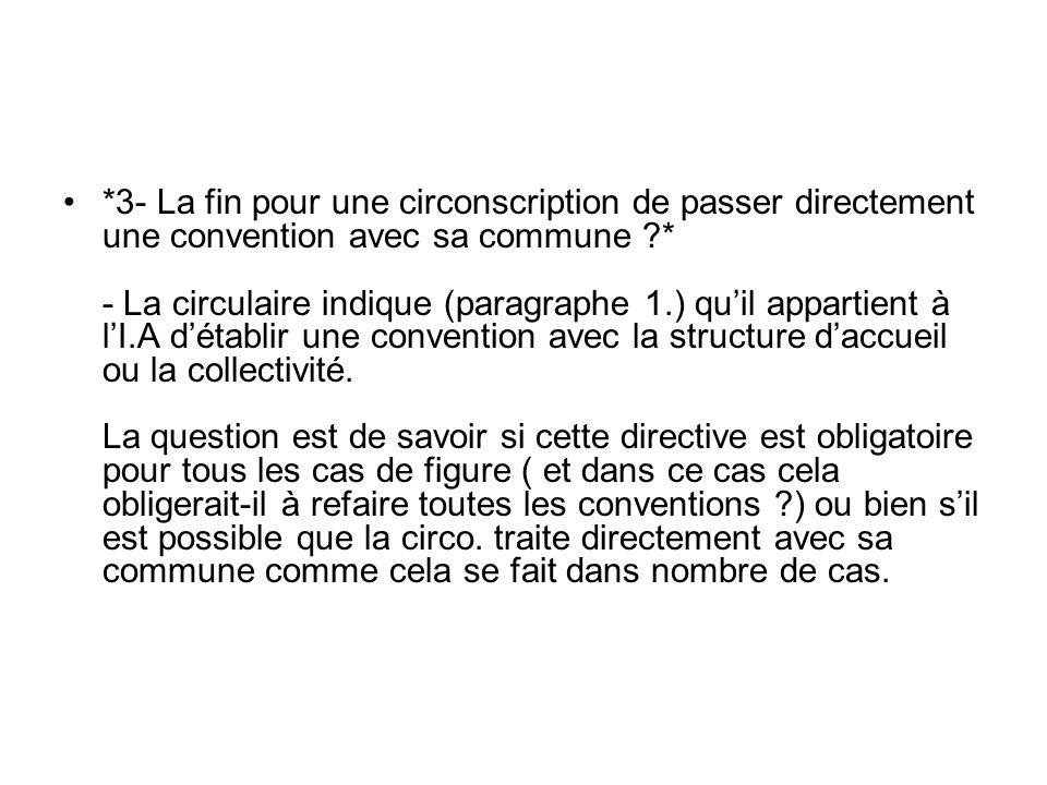 *3- La fin pour une circonscription de passer directement une convention avec sa commune ?* - La circulaire indique (paragraphe 1.) quil appartient à