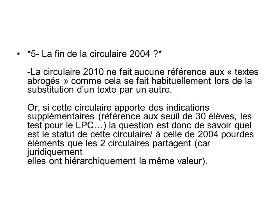 *5- La fin de la circulaire 2004 ?* -La circulaire 2010 ne fait aucune référence aux « textes abrogés » comme cela se fait habituellement lors de la s
