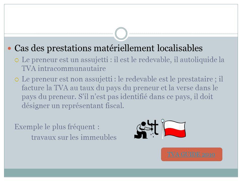 1-b- Les prestations de services intracommunautaires Avant octobre 2010 : facturation de la TVA au taux du pays du prestataire! Aujourd'hui, règle gén