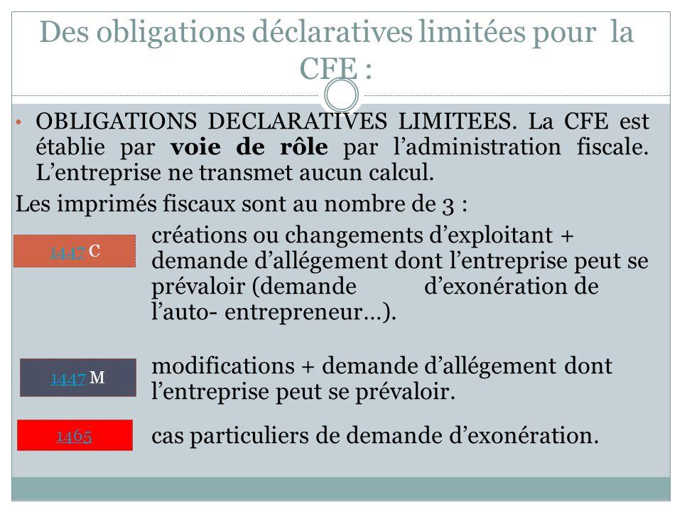 Des obligations déclaratives limitées pour la CFE : OBLIGATIONS DECLARATIVES LIMITEES.