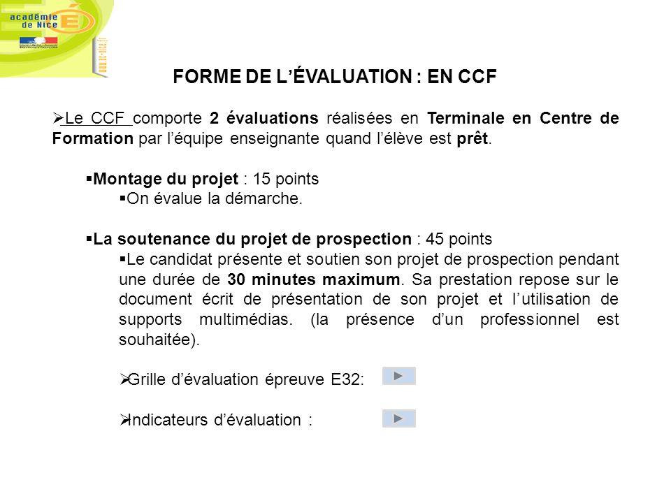 FORME DE LÉVALUATION : EN CCF Le CCF comporte 2 évaluations réalisées en Terminale en Centre de Formation par léquipe enseignante quand lélève est prê