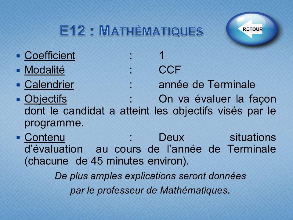 Coefficient:1 Modalité :CCF Calendrier:année de Terminale Objectifs : On va évaluer la façon dont le candidat a atteint les objectifs visés par le pro