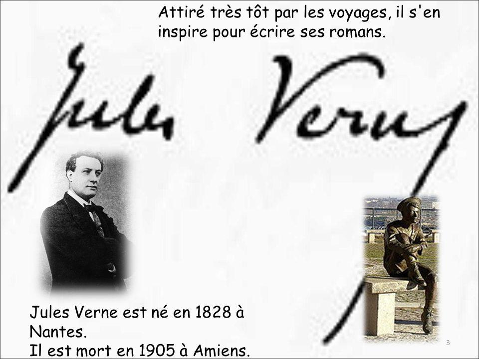 Jules Verne est né en 1828 à Nantes.Il est mort en 1905 à Amiens.