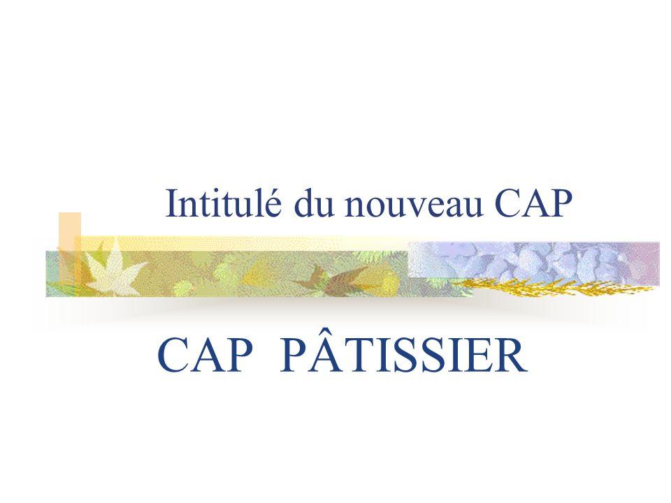 Intitulé du nouveau CAP CAP PÂTISSIER