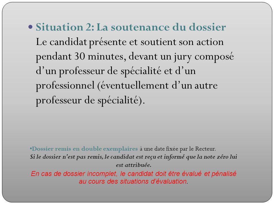 Situation 2: La soutenance du dossier Le candidat présente et soutient son action pendant 30 minutes, devant un jury composé dun professeur de spécial