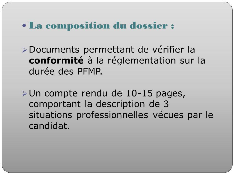 La composition du dossier : Documents permettant de vérifier la conformité à la réglementation sur la durée des PFMP. Un compte rendu de 10-15 pages,