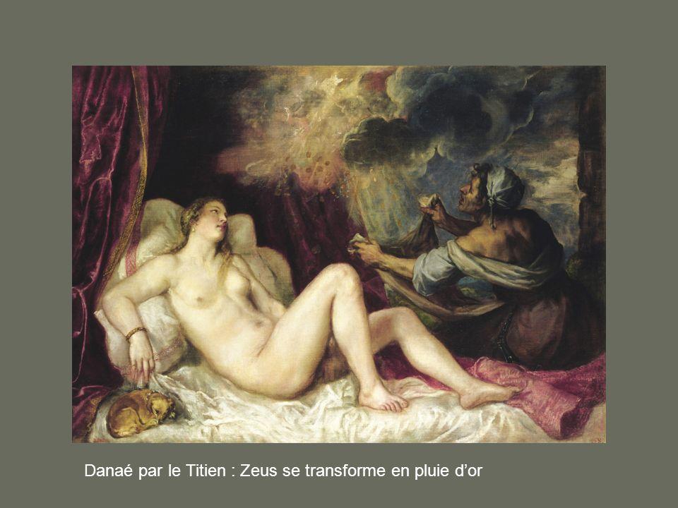 Danaé par le Titien : Zeus se transforme en pluie dor