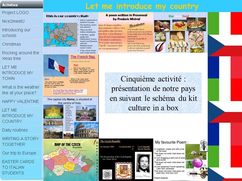 Let me introduce my country Cinquième activité : présentation de notre pays en suivant le schéma du kit culture in a box
