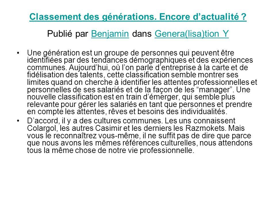 Classement des générations. Encore dactualité ? Classement des générations. Encore dactualité ? Publié par Benjamin dans Genera(lisa)tion YBenjaminGen