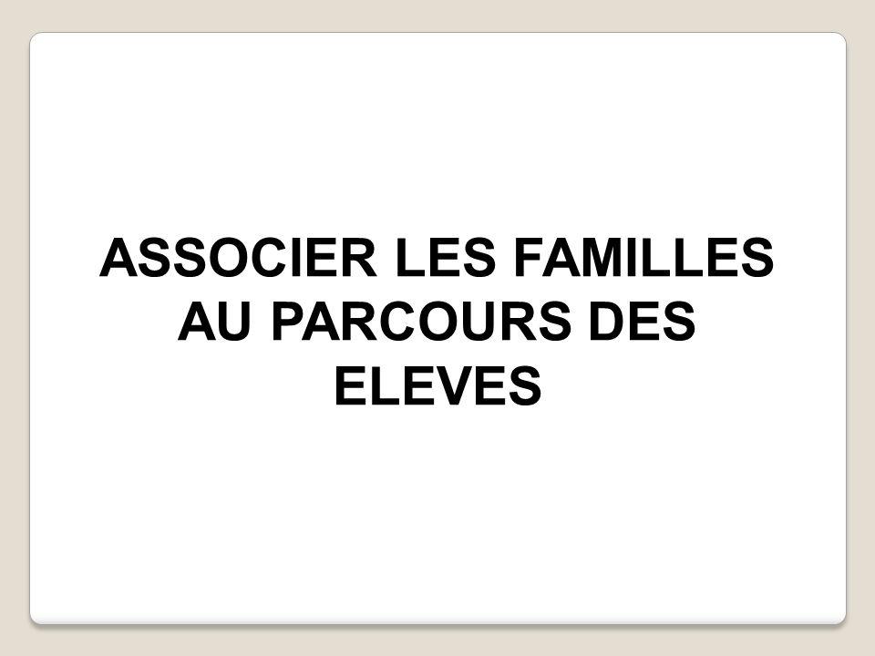 ASSOCIER LES FAMILLES AU PARCOURS DES ELEVES
