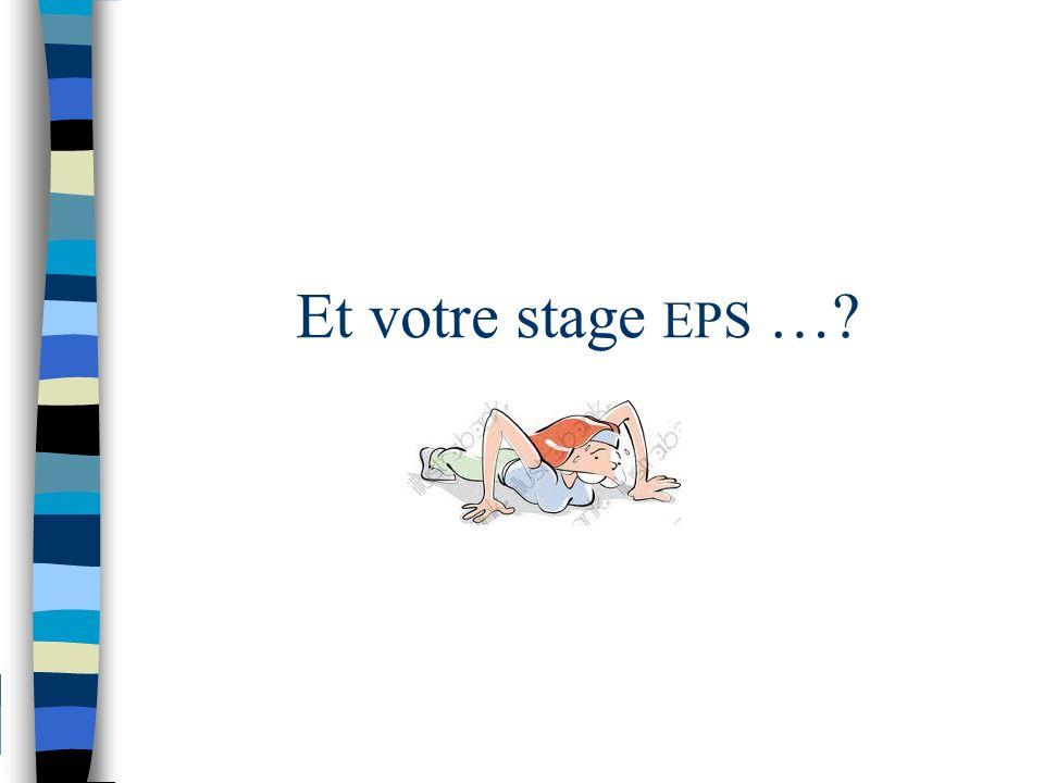 Et votre stage EPS …?