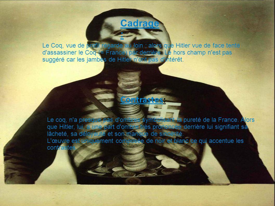 Portrait : Comme nous l avons dit dans le cadrage, le Coq (= la France), vue de profil regarde au loin comme pour regarder l avenir alors que le boucher (= Hitler) nous regarde,regardant vers le présent et sa soif de conquête.