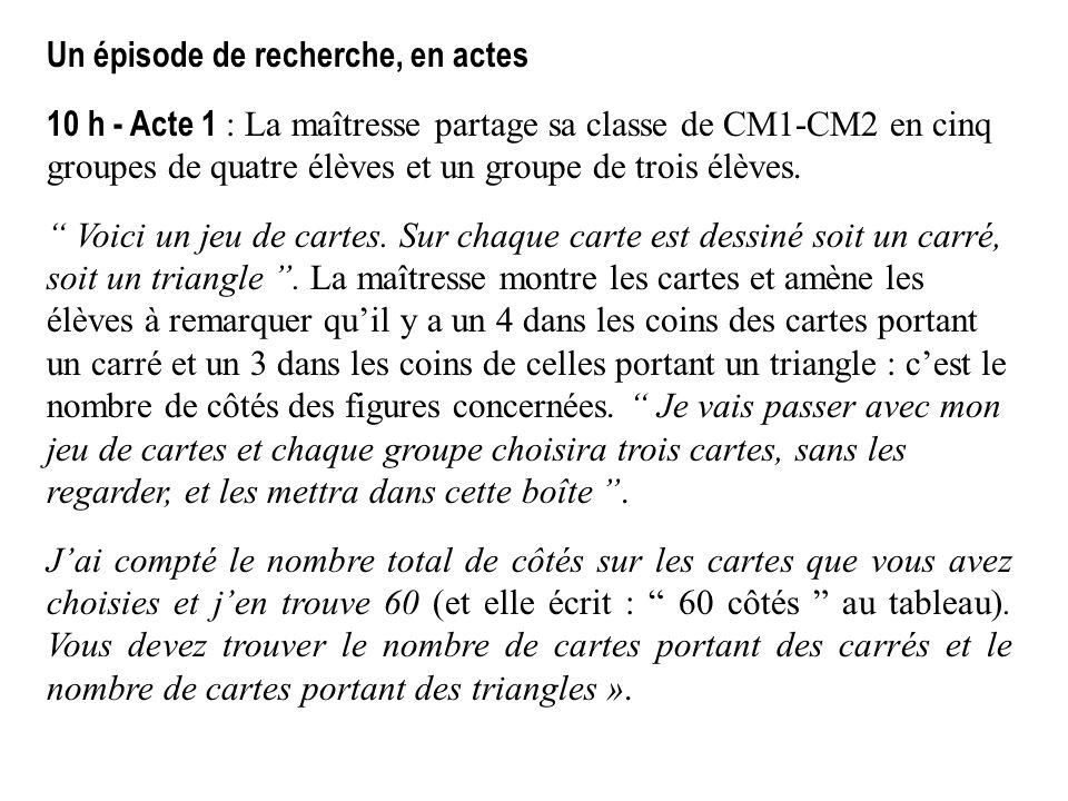 Un épisode de recherche, en actes 10 h - Acte 1 : La maîtresse partage sa classe de CM1-CM2 en cinq groupes de quatre élèves et un groupe de trois élè